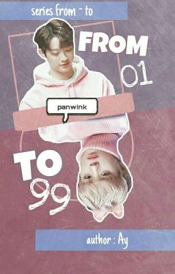 Đọc truyện [ Series FromTo ] [ PanWink ] From 01 To 99.