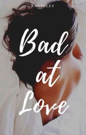 Bad at Love by ranneley