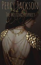 ➃ Percy Jackson: The Missing Prophecy by ClockWatchGuardian