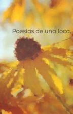 Poesías de una loca. by KarmaTeSigue