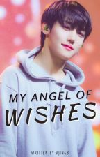 My Angel of Wishes ||GNCD Jangjun|| COMPLETED✔️ by Vjing8