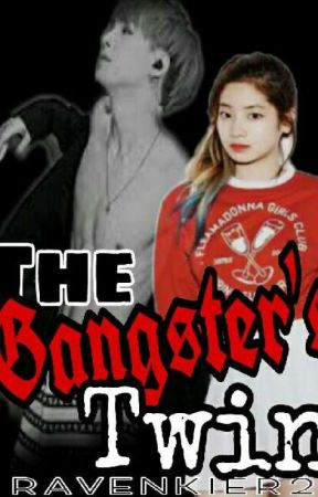The Gangster's Twin [On Going] by IcE_rAvEn_XoXo