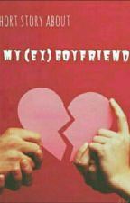My Ex Boyfriend by KimMingyu682