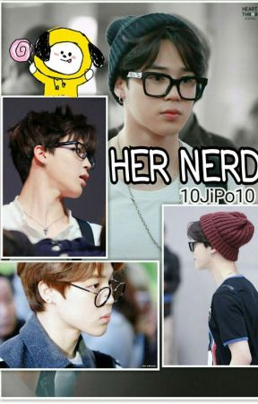 Her Nerd (Park Jimin Fanfiction) DISCONTINUED by 10JiPo10