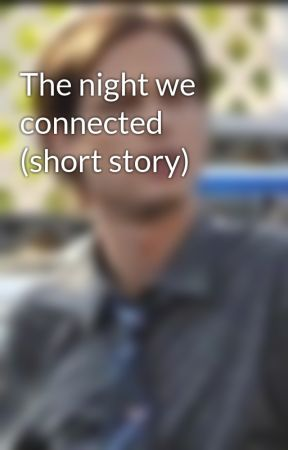 The night we connected (short story) by _lil_liss_2019