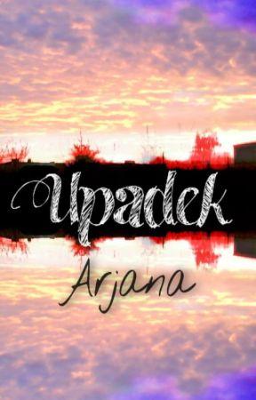 Upadek by Arjana2000