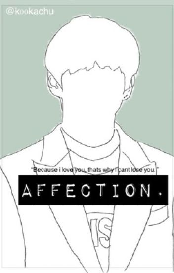 Affection ||K.T.H