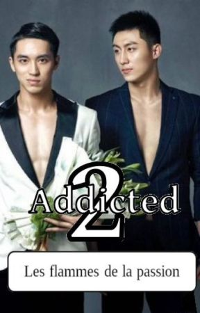 Are You Addicted Tome 2 - Les flammes de la Passion (FR) by Aeelim