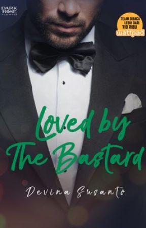 LOVED BY THE BASTARD ✅ by devinasusantoo