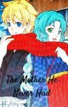 The Mother He Never Had cover