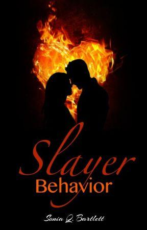 Slayer Behavior by Soniador