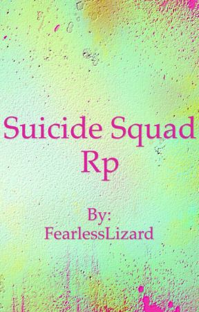 Suicide Squad Rp by Fearlesslizard