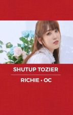 Shut Up, Tozier || R•T [✔] by StrangerOleff