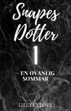 Snapes Dotter 1 - En Ovanlig Sommar av Lillylylove