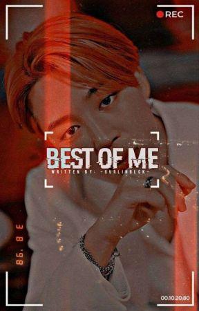 Best Of Me ☑ by -GURLINBLCK-