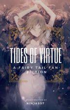 Tides of Virtue (Fairy Tail Fan-Fiction) by Ninjas07