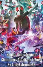 Kamen Rider Original Characters Database I [Eins] (AndyExtremer96) by AndyExtremer96