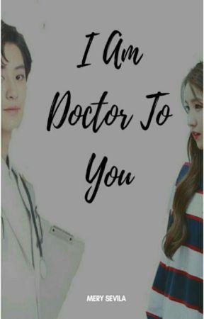 I'am Doctor To You✔ by MerySvla