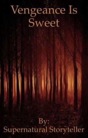 Vengeance is Sweet by Peachesandcream1103