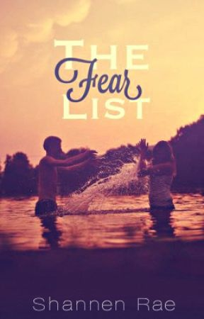 The Fear List (The Fear Series, #1) ON HOLD by shanrae93
