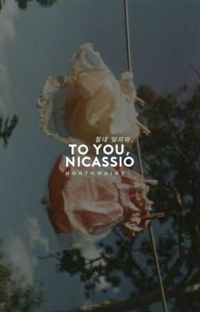 To You, Nicassio。⏐ jaegi by northwains