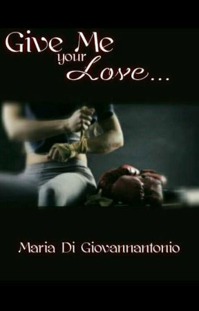 Give me your love by MaryDiGiovannantonio