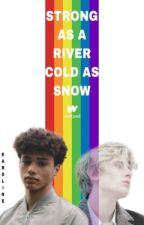 Strong As A River, Cold As Snow (boyxboy) by karo3526
