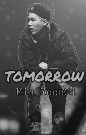 Tomorrow; Min YoonGi by Hime_bts12