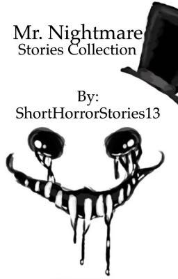 Mrnightmare Stories Wattpad But the personalities and names are different and he has an enjoyable experience. mrnightmare stories wattpad