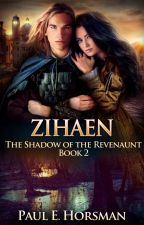 ZIHAEN, The Shadow of the Revenaunt, Book 2 by PaulEHorsman