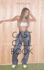 Cast Call Book by 90sStunna