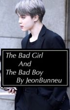 The Bad Girl and The Bad Boy by JeonBunneu