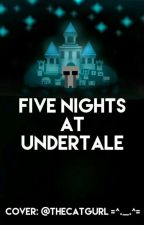 Five Nights at Undertale by Awesome1o2