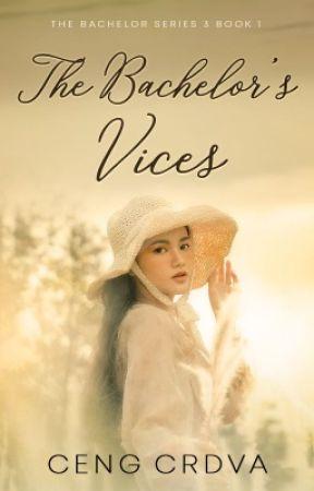 The Bachelor's Vices ( TBS 3 -  Book 1 ) by CengCrdva