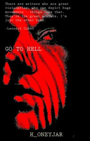 Go to Hell (MATURE) by h_oneyjar