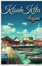 Kisah Kita [C] by -Elvyna