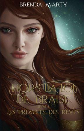 HORS-LA-LOI DE BRAISE - Tome 1 by brendamarty
