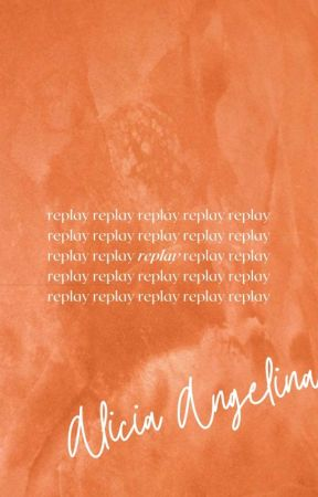 Replay [New Version] by aliciangelina