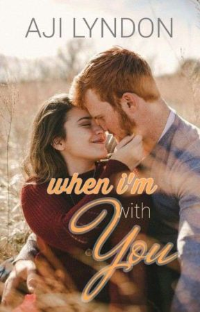 [COMPLETED] When I'm with You (Romance/Mystery) by AjiLyndon