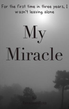 My Miracle by RenesmeeRcks