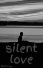 silent love by farahew