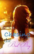 Chasing the Bad Boy by keepingitreal15