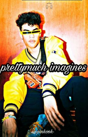 Imagines Book x PRETTYMUCH  by SIPPINKOOK-