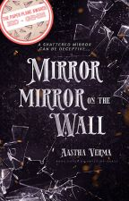 Mirror, Mirror on the Wall ✓ by loadthecode