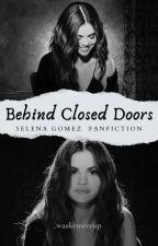 Behind Closed Doors (Selena Gomez)  by _waakemeeeup