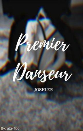 Premier Danseur ✔ [Joshler] by utterflop