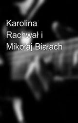 Karolina Rachwał i Mikołaj Białach by tysia15852