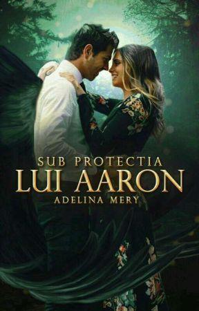 Sub Protecția Lui Aaron by Adelina_Mery