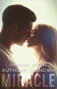 Miracle (Carmichael Series #4)✔️ cover