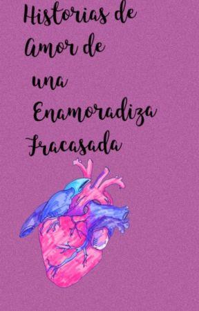 Historias de Amor de una Enamoradiza Fracasada by pop856332